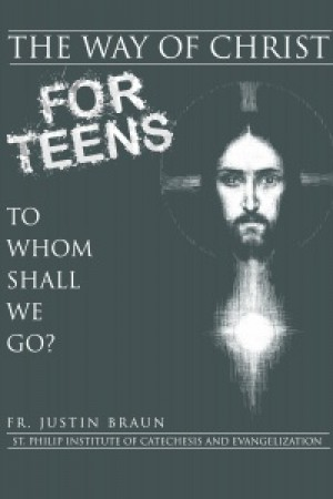 The Way of Christ for Teens: Student Edition